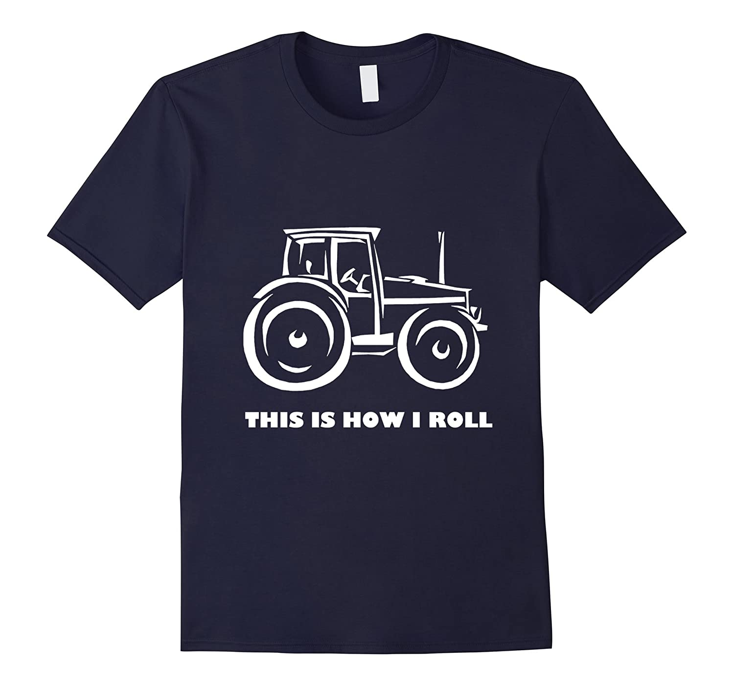 This is How I Roll Farming  Farmer Tractor T-shirt-PL