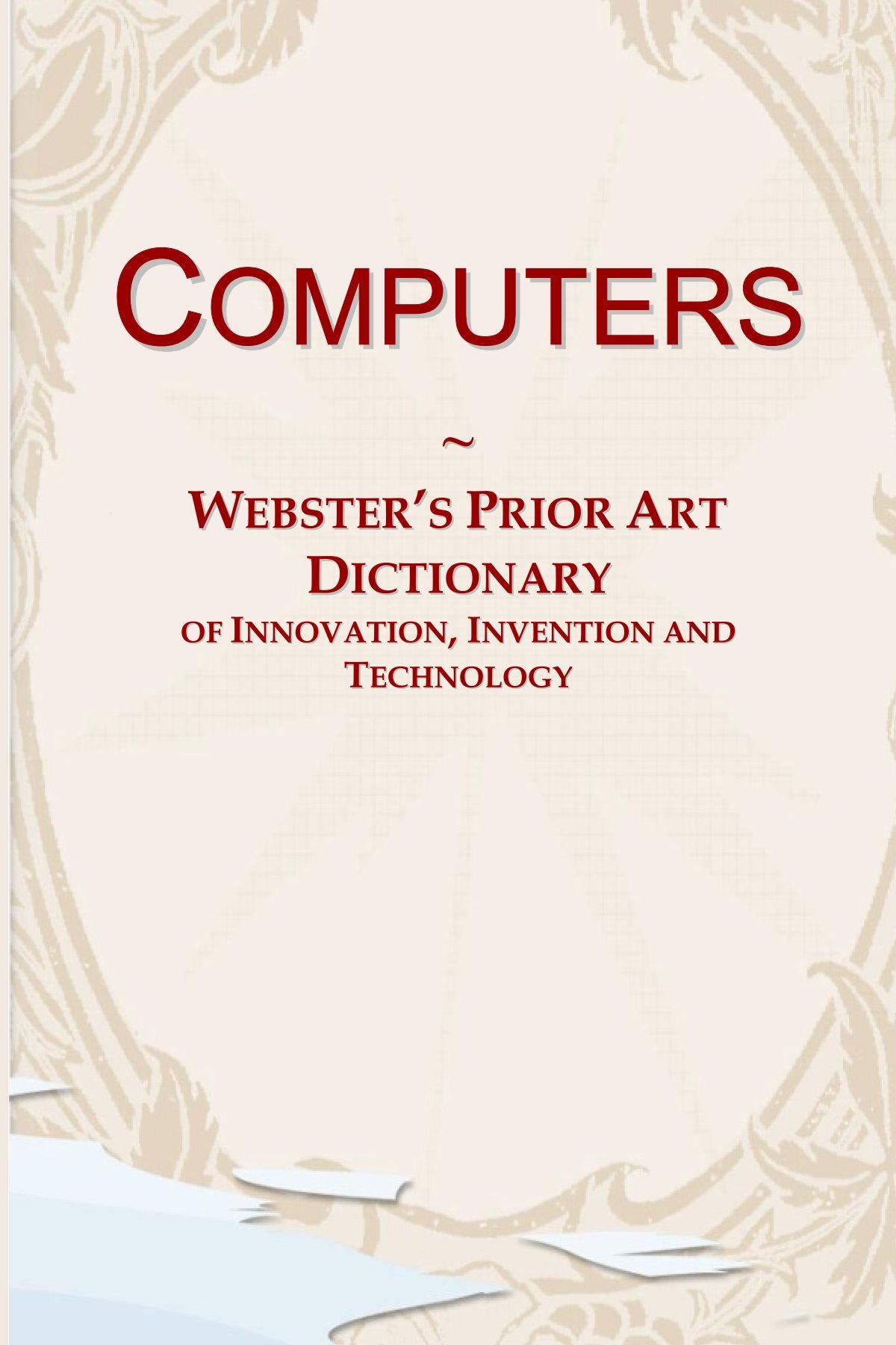Download Computers: Webster's Prior Art Dictionary of Innovation, Invention and Technology pdf epub