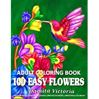 100 Easy Flowers Adult Coloring Book: Beautiful Flowers Coloring Pages with Large Print for Adult Relaxation   Perfect…