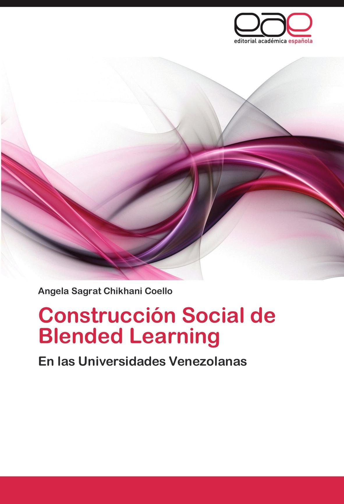 Construcción Social de Blended Learning: En las Universidades Venezolanas (Spanish Edition) pdf epub