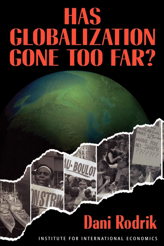 Has Globalization Gone Too Far? (Institute for International Economics)