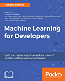 Machine Learning for Developers: Uplift your regular applications with the power of statistics, analytics, and machine learning
