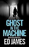 Ghost in the Machine (DC Scott Cullen Crime Series Book 1) (English Edition)