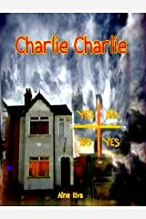 Charlie Charlie Kindle Edition