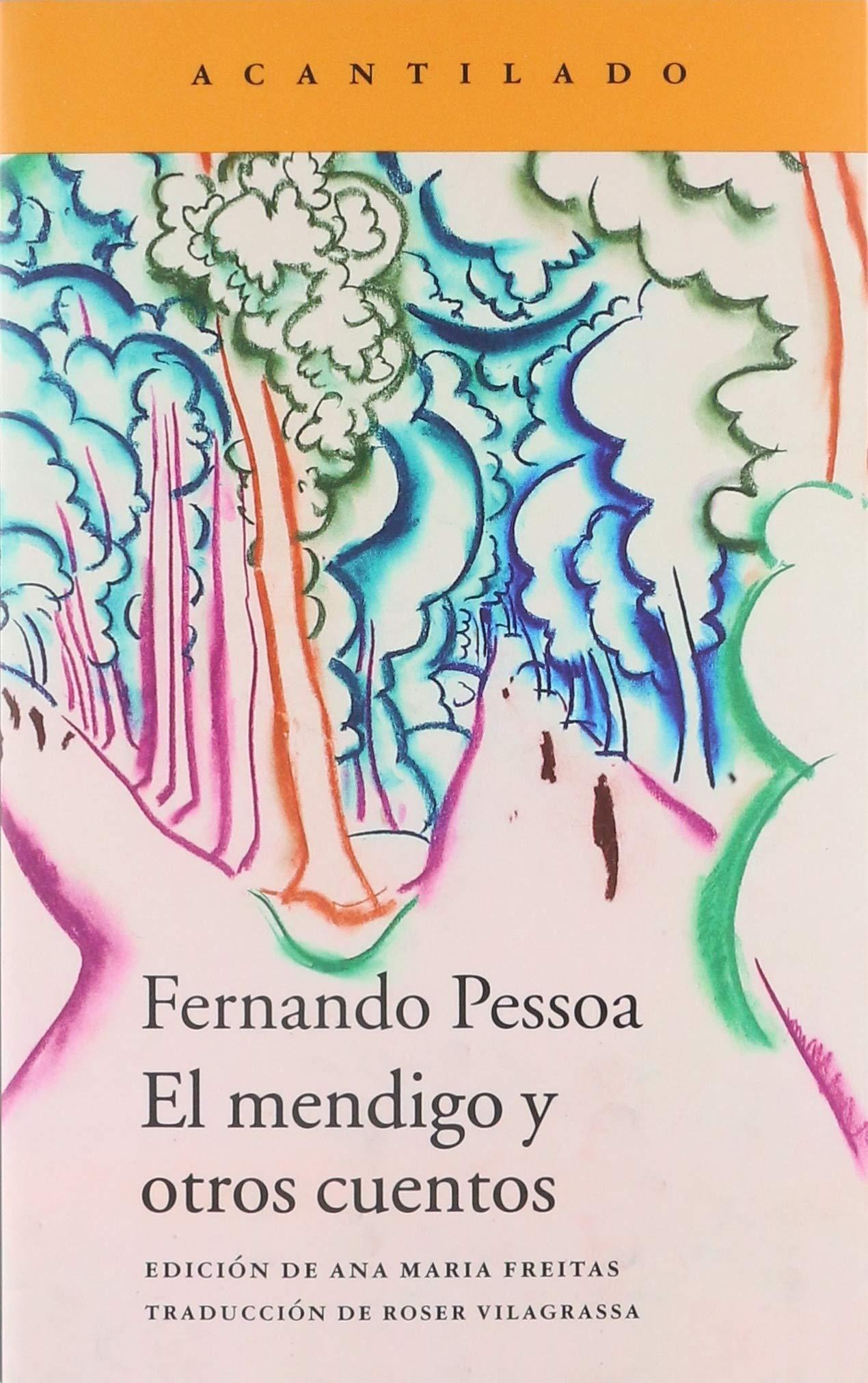 El mendigo y otros cuentos (Narrativa del Acantilado): Amazon.es: Pessoa, Fernando, Vilagrassa Sentís, Roser: Libros