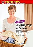 100 Tipps Top-Zuhause: Profi Tricks für Glanz & Ordnung