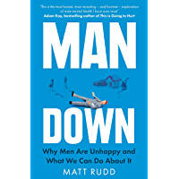 Man Down: Why Men Are Unhappy and What We Can Do About It (English Edition)