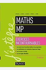 Maths MP - Exercices incontournables - 3e éd. (J'intègre) (French Edition) Paperback