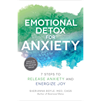 Emotional Detox for Anxiety: 7 Steps to Release Anxiety and Energize Joy (English Edition)