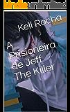 A Prisioneira de Jeff The Killer
