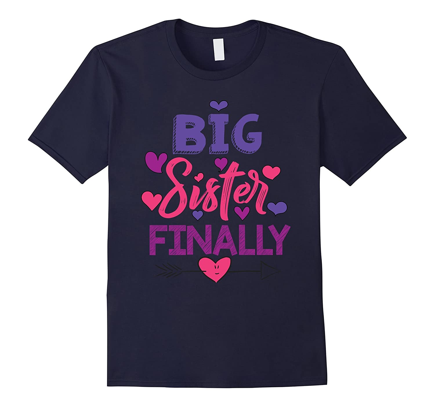 Big Sister Finally Shirt New Baby Born T-Shirt-Art