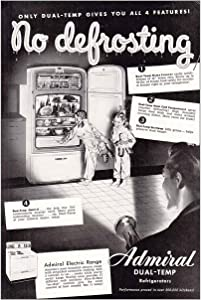 1948 Admiral Dual-Temp Refrigerator: No Defrosting, Admiral Print Ad