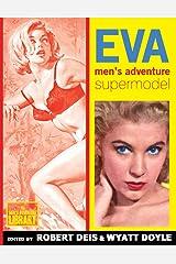 Eva: Men's Adventure Supermodel (Men's Adventure Library) Paperback