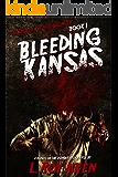 THE SAGA OF THE DEAD SILENCER Book 1: Bleeding Kansas: A Novel Of The Zombie Apocalypse