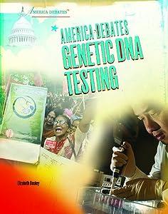 America Debates Genetic DNA Testing