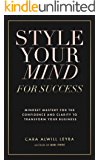Style Your Mind For Success: A Workbook for Women Entrepreneurs Who Want to Gain More Confidence and Clarity in Their…