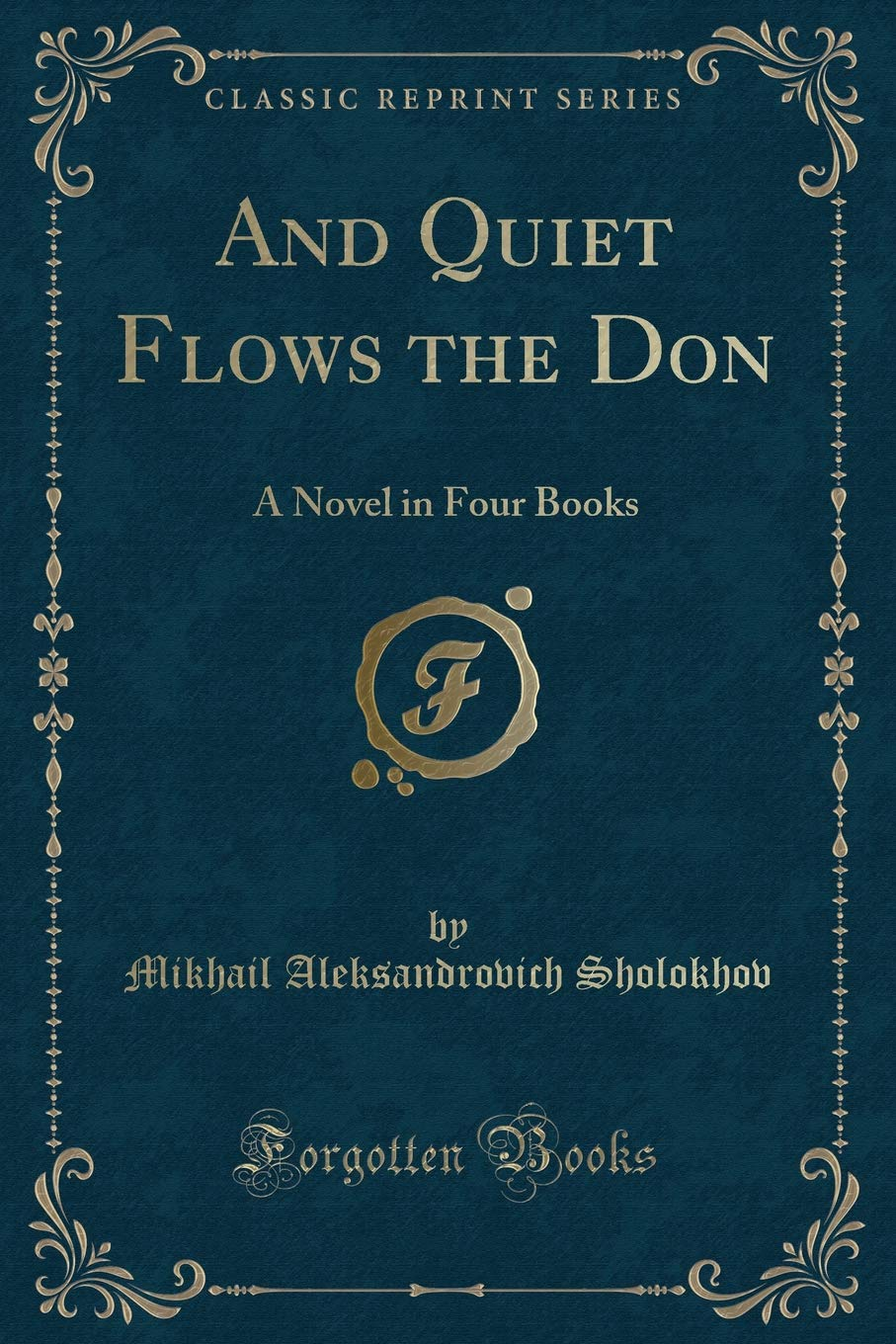 Download And Quiet Flows the Don, Vol. 1 of 4: A Novel (Classic Reprint) PDF