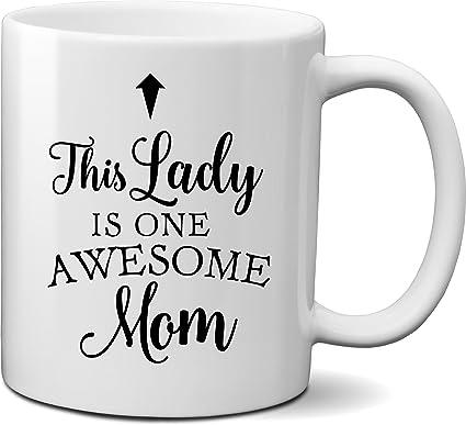 Amazoncom This Lady Is One Awesome Mom Coffee Mug Novelty Mug