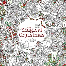 the magical christmas a colouring book magical colouring books amazoncouk lizzie mary cullen 9781405925136 books - Colouring Books