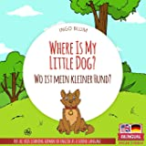 Where Is My Little Dog? - Wo ist mein kleiner Hund?: English German Bilingual Children's picture Book (Where is...? Wo ist...