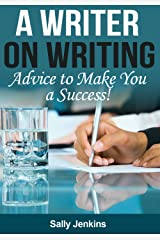 A Writer on Writing - Advice to Make You a Success Kindle Edition