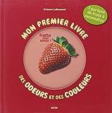 Mon premier livre des odeurs et des couleurs : Les fruits
