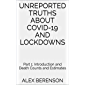 Unreported Truths about COVID-19 and Lockdowns: Part 1: Introduction and Death Counts and Estimates