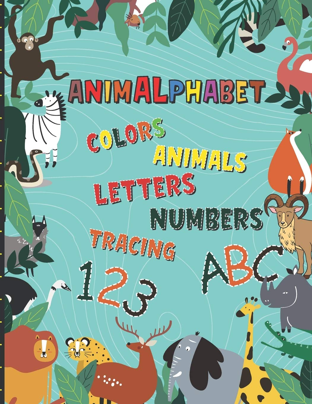 Animalphabet Practice Coloring And Tracing Activities For Kids Animal Names Letters And Numbers English Version Majjali Yassine 9798644481729 Amazon Com Books