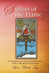 Sisters of the Flame: An Introduction to the Ascended Masters of the I AM America Teachings (I AM America Trilogy)