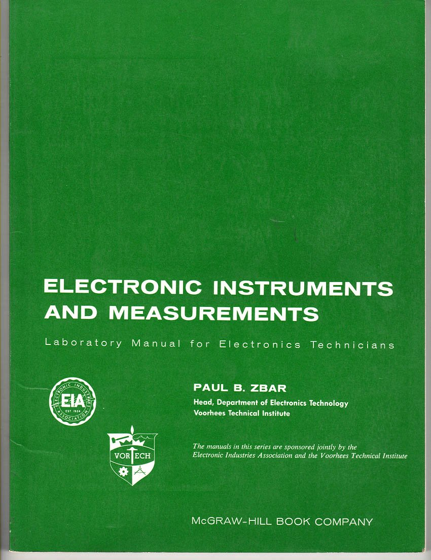 Electronic Instruments and Measurements, Laboratory Manual for Electronics  Technicians: Paul Zbar: Amazon.com: Books