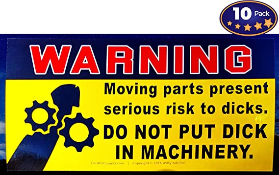 Dont Put Dick in Machinery Prank Warning Decal 10 Pack. Funny Rude Stickers Save Your Friends from Enticing & Risky Temptations Like Wood Chippers