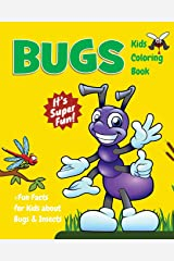 Bugs Kids Coloring Book +Fun Facts for Kids about Bugs & Insects: Children Activity Book for Boys & Girls Age 3-8, with 30 Super Fun Coloring Pages of ... (Cool Kids Learning Animals) (Volume 16) Paperback