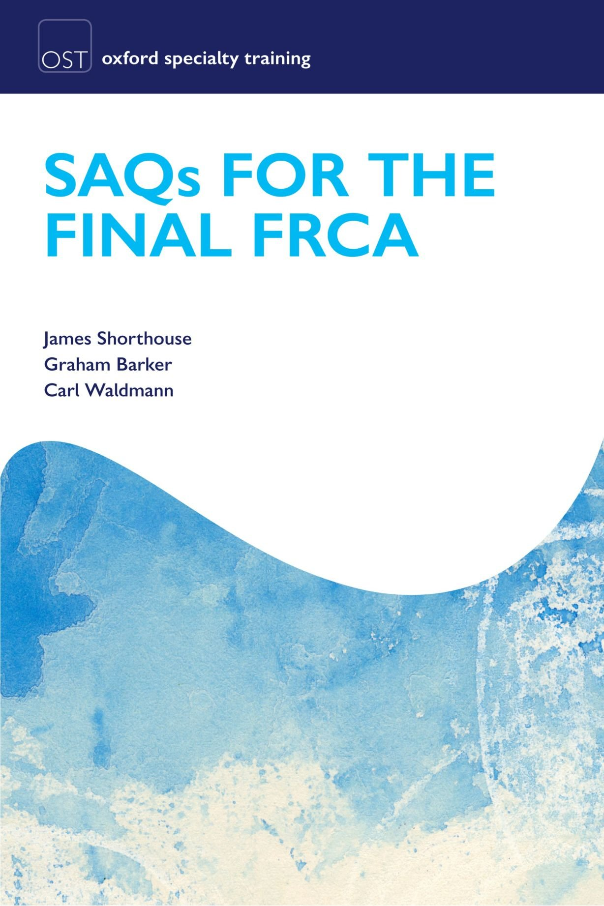 SAQs for the Final FRCA (Oxford Specialty Training: Revision Texts):  Amazon.co.uk: James R. Shorthouse: 9780199583287: Books