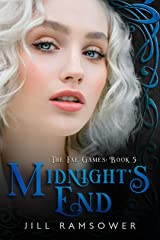 Midnight's End (The Fae Games Book 5) Kindle Edition