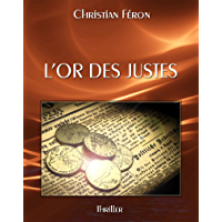 L'or des justes (French Edition)