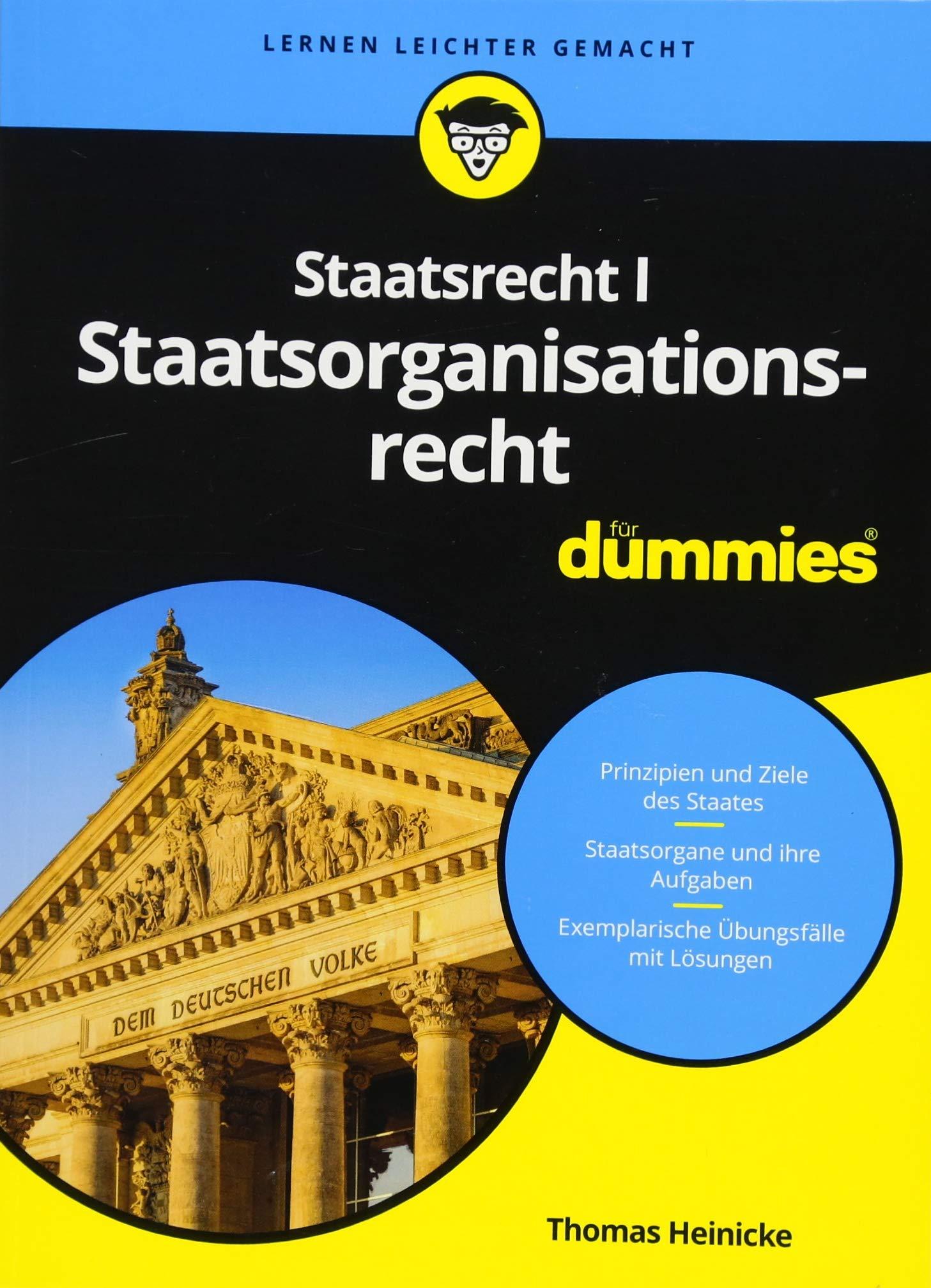 Staatsrecht I Staatsorganisationsrecht für Dummies Taschenbuch – 14. Februar 2018 Thomas Heinicke Wiley-VCH 3527713107 LAW / Jurisprudence