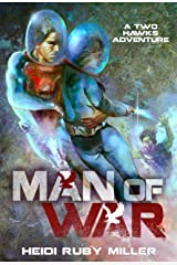 Man of War: A Two Hawks Adventure (Two Hawks From Earth Book 2) Kindle Edition