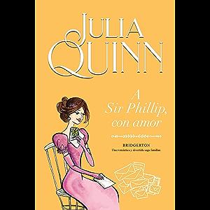 A Sir Phillip, con amor (Bridgerton 5) (Spanish Edition)