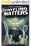 Tryfling Matters (There Goes the Galaxy Book 3) (English Edition)