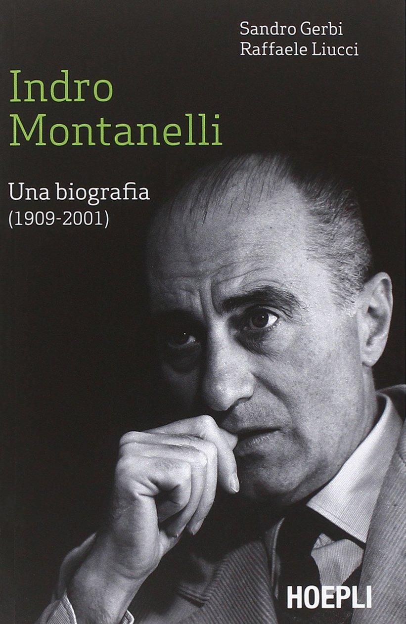 montanelli biografia  Indro Montanelli. Una biografia (1909-2001): : Sandro Gerbi ...
