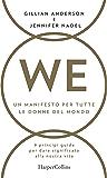 WE - Un manifesto per tutte le donne del mondo: Nove principi guida per dare un significato alla nostra vita