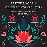 Bartok & Kodaly: Concertos for Orchestra