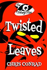 The Fisheye Files - Twisted Leaves Kindle Edition