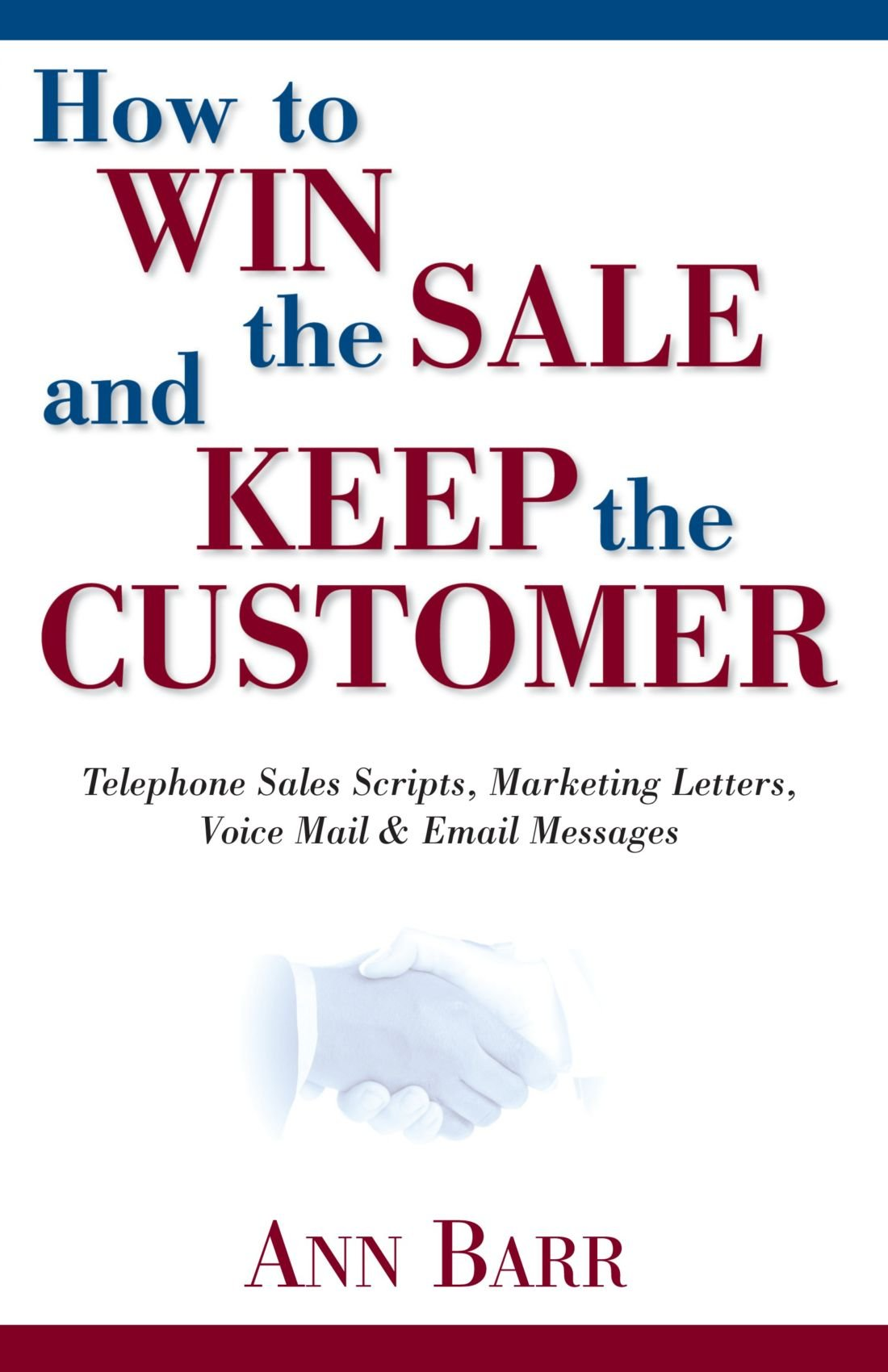 How To Win The Sale And Keep The Customer Telephone Sales Scripts