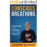 Conscious Breathing: Discover The Power of Your Breath