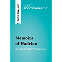 Memoirs of Hadrian by Marguerite Yourcenar (Book Analysis): Detailed Summary, Analysis and Reading Guide…