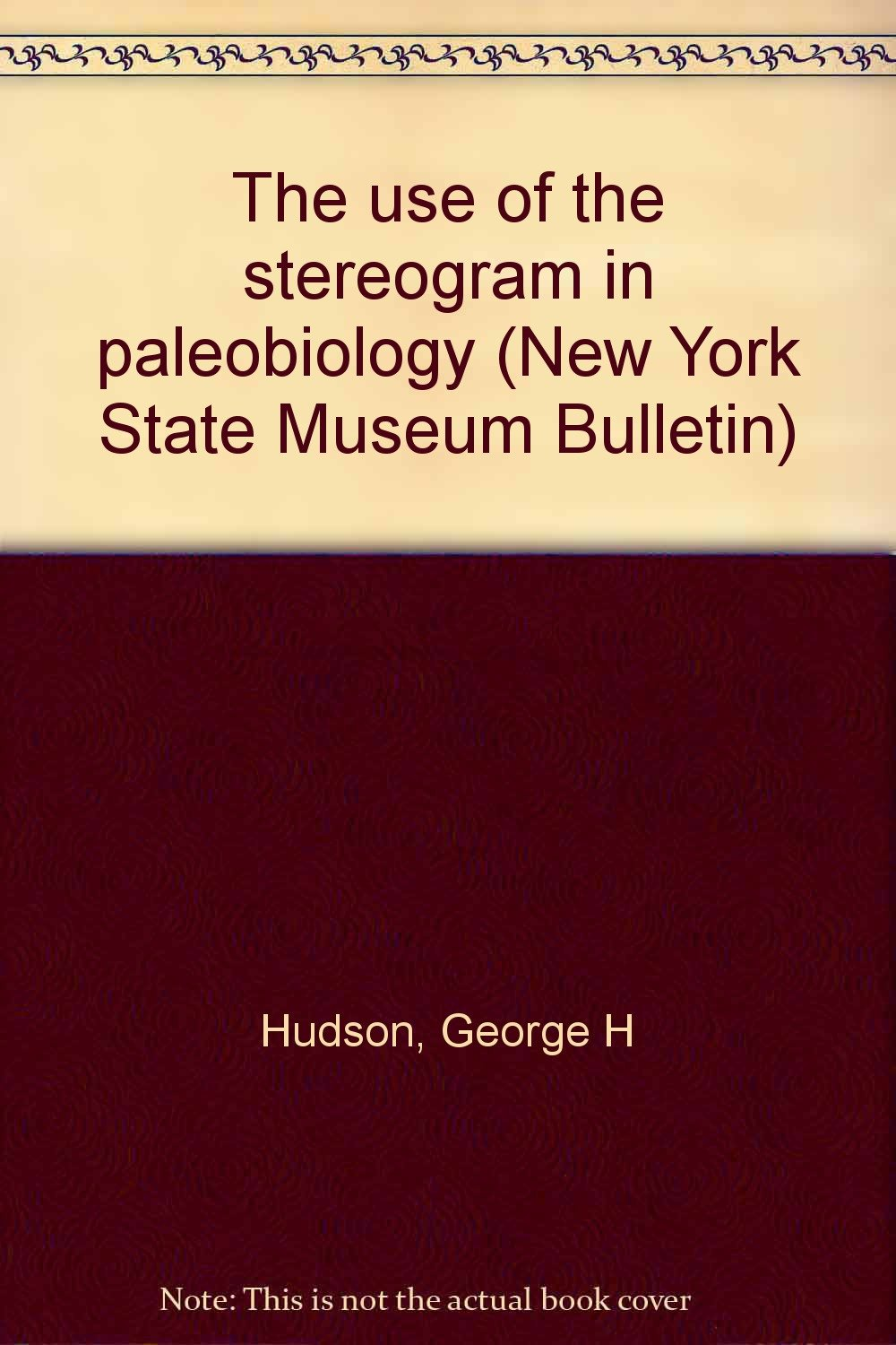 The use of the stereogram in paleobiology (New York State Museum Bulletin)