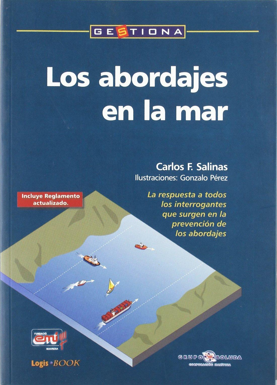 Los abordajes en la mar (Gestiona) Tapa blanda – 1 may 2004 Carlos F. Salinas Javier Gárate Hormaza Marge Books 8486684250