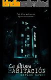 La última habitación (Spanish Edition)