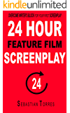 Screenwriting: 24 Hour Feature Film Screenplay. Writing skill tool set. Bonus Screenplay and Treatment Sample.: Overcome Writer's Block for Your First ... Television, Structure, Write faster Book 1)